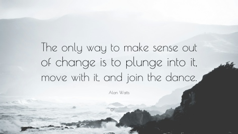 58293-Alan-Watts-Quote-The-only-way-to-make-sense-out-of-change-is-to